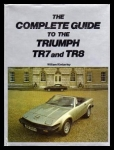 The Complete Guide to the Triumph TR7 and TR8