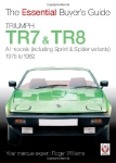 The Essential Buyers Guide Triumph TR7 & TR8